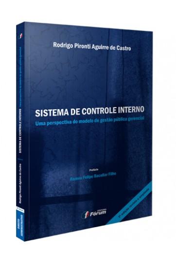 SISTEMA DE CONTROLE INTERNO UMA PERSPECTIVA DO MODELO DE GESTÃO PUBLICA GERENCIAL - 3ª EDIÇÃO