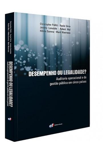 DESEMPENHO OU LEGALIDADE? AUDITORIA OPERACIONAL E DE GESTÃO PÚBLICA EM CINCO PAÍSES