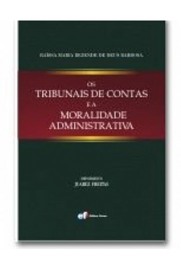OS TRIBUNAIS DE CONTAS E A MORALIDADE ADMINISTRATIVA
