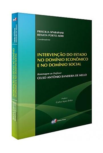 INTERVENÇÃO DO ESTADO NO DOMÍNIO ECONÔMICO E NO DOMÍNIO SOCIAL