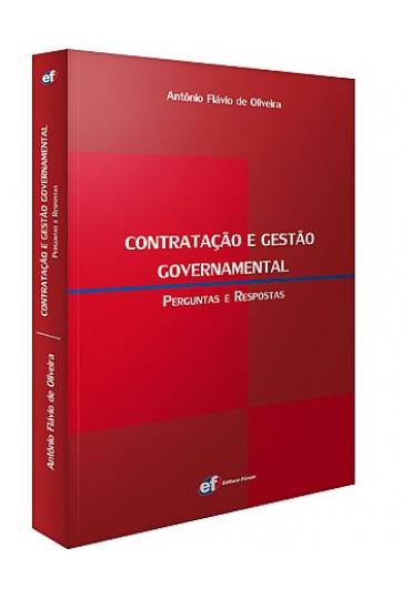 CONTRATAÇÃO E GESTÃO GOVERNAMENTAL: PERGUNTAS E RESPOSTAS