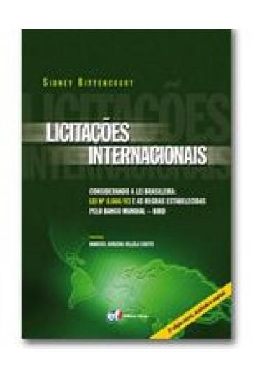 LICITAÇÕES INTERNACIONAIS (CONSIDERANDO A LEI BRASILEIRA: LEI Nº 8.666/93 E AS REGRAS ESTABELECIDAS PELO BANCO MUNDIAL – BIRD)
