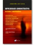 IMPROBIDADE ADMINISTRATIVA - DOUTRINA E JURISPRUDÊNCIA