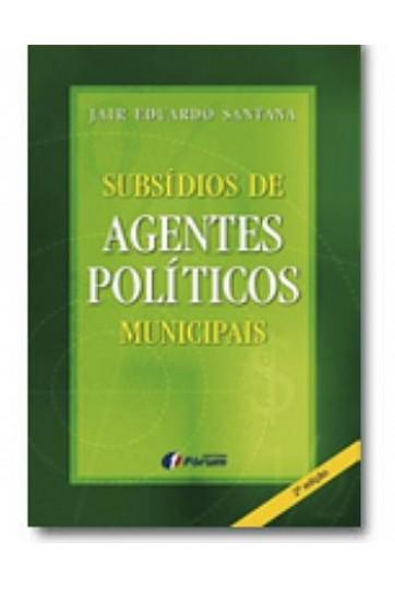 SUBSÍDIOS DE AGENTES POLÍTICOS MUNICIPAIS - 2ª EDIÇÃO