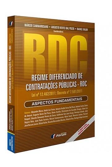 REGIME DIFERENCIADO DE CONTRATAÇÕES PÚBLICAS – RDC (LEI Nº 12.462/2011; DECRETO Nº 7.581/2011): ASPECTOS FUNDAMENTAIS - 3ª EDIÇÃO