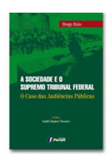 A SOCIEDADE E O SUPREMO TRIBUNAL FEDERAL - O CASO DAS AUDIÊNCIAS PÚBLICAS