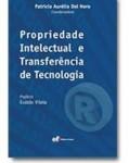 PROPRIEDADE INTELECTUAL E TRANSFERÊNCIA DE TECNOLOGIA