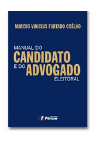 MANUAL DO CANDIDATO E DO ADVOGADO ELEITORAL