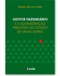 GESTOR FAZENDÁRIO E A ADMINISTRAÇÃO TRIBUTÁRIA DO ESTADO DE MINAS GERAIS