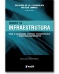 DIREITO DA INFRAESTRUTURA – TEMAS DE ORGANIZAÇÃO DO ESTADO, SERVIÇOS PÚBLICOS E INTERVENÇÃO ADMINISTRATIVA