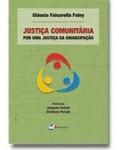 JUSTIÇA COMUNITÁRIA - POR UMA JUSTIÇA DA EMANCIPAÇÃO