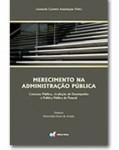 MERECIMENTO NA ADMINISTRAÇÃO PÚBLICA - Concurso Público, Avaliação de Desempenho e Política Pública de Pessoal