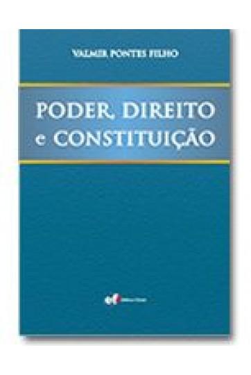 PODER, DIREITO E CONSTITUIÇÃO
