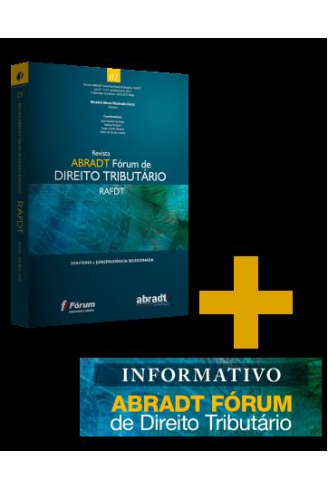 Revista ABRADT Fórum de Direito Tributário (RAFDT) + Informativo ABRADT